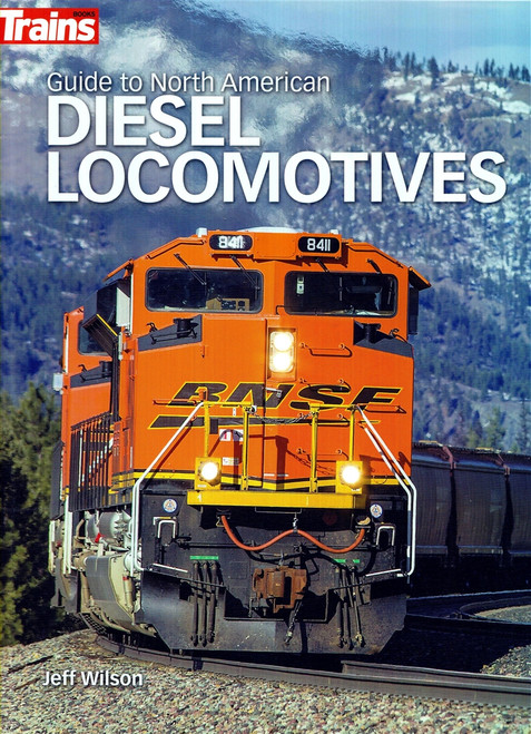 Kalmbach Publishing Softcover Book 01303 Guide to the North American Diesel Locomotives