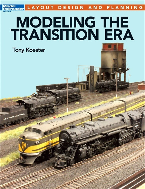 Kalmbach Publishing Softcover Book 12663 Modeling the Transition Era