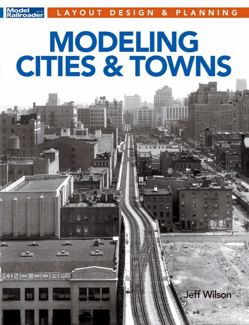 Kalmbach Publishing Softcover Book 12823 Modeling Cities and Towns