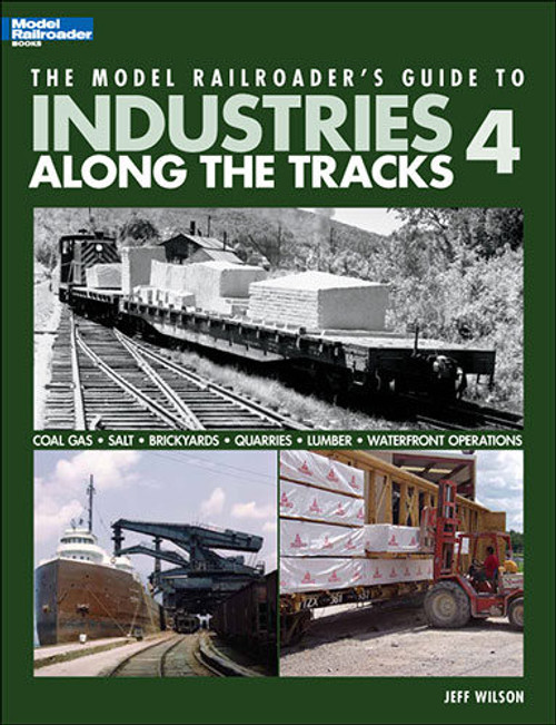 Kalmbach Publishing Softcover Book 12439 The Model Railroader's Guide to Industries Along the Tracks 4