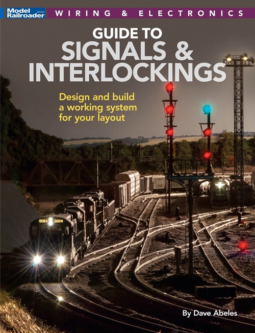 Kalmbach Publishing Softcover Book 12824 Guide to Signals & Interlockings