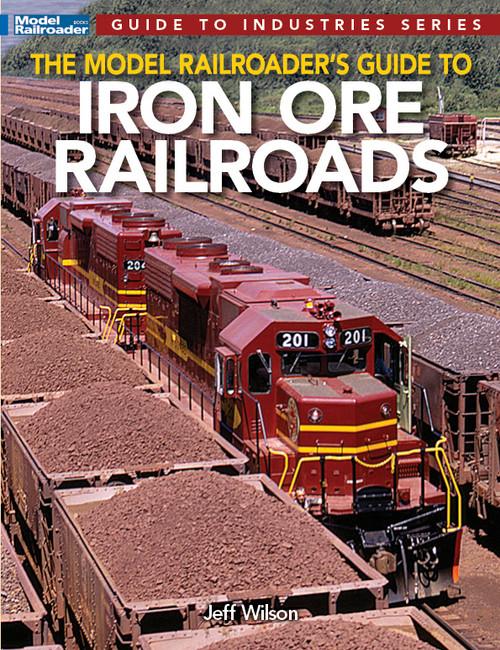 Kalmbach Publishing Softcover Book 12830 Model Railroader's Guide to Iron Ore Railroads