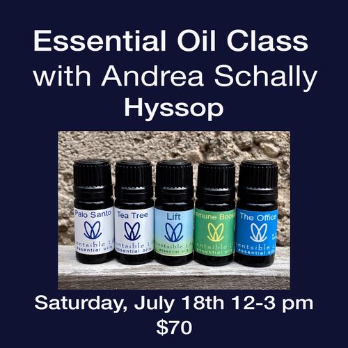 Essential Oil Class, July 18, 2020 Hyssop