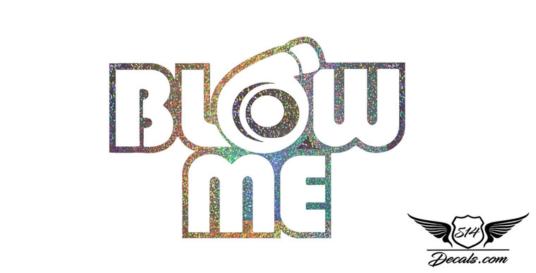 Blow Me Glitter Sticker Decal