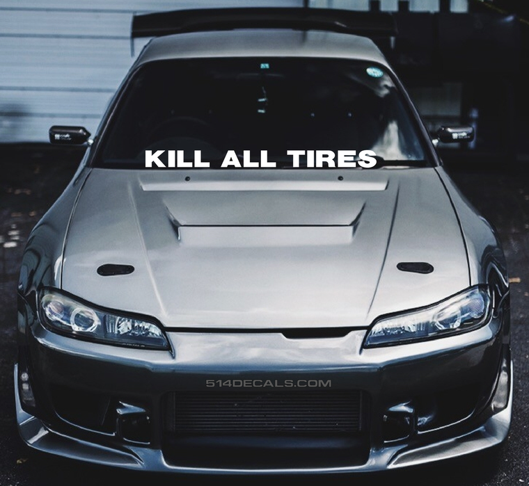 Kill All Tires Windshield Banner
