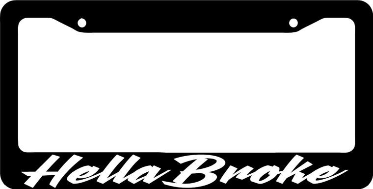 Hella Broke License Plate Frames