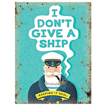 """""""I dont give a ship"""" sign with captain"""