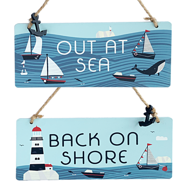 "Opposite sides of a interchangeable sign one saying ""out at sea"" whilst the other says ""back on shore"""