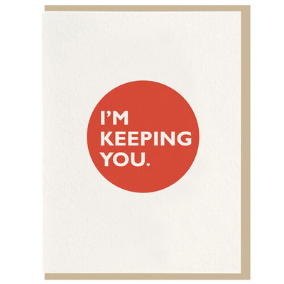 "Valentine's Day ""I'm Keeping You"" Letterpress Card"