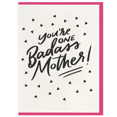 You're One Badass Mother Letterpress Card