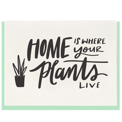 Home is Where Your Plants Live Letterpress Card