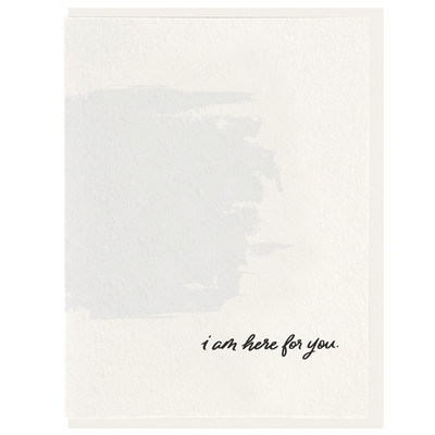 I am Here for You Letterpress Card