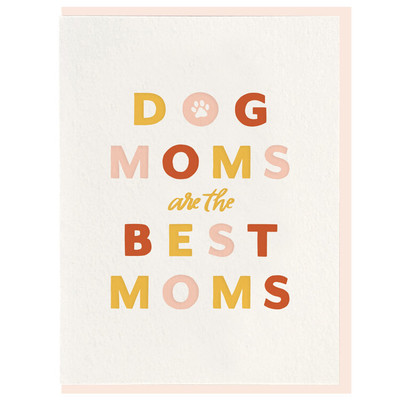 Dog Moms are the Best Letterpress card