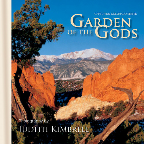 Hardback Book - Garden of the Gods; Capturing Colorado Series