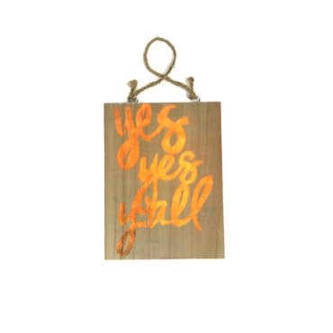 Yes, Yes, Yall! Sm. Wooden Plaque w/Cord
