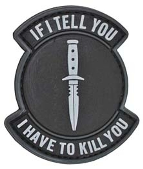 """PVC """"IF I TELL YOU - I HAVE TO KILL YOU"""" Patch - Hook Fastener from Hessen Antique"""