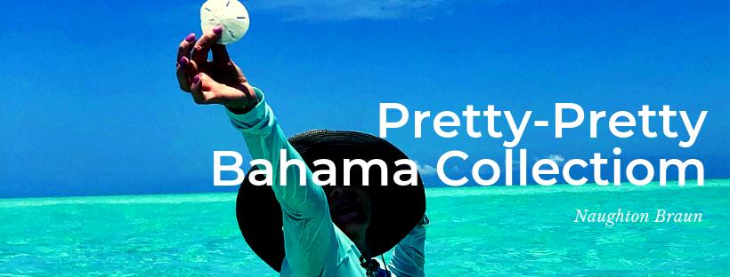 pretty-pretty-bahama-collectiom.png