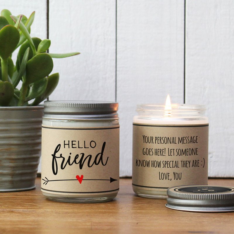 Hello Friend Personalized Candle Gift, Scented Candle, 100% American grown soy candle