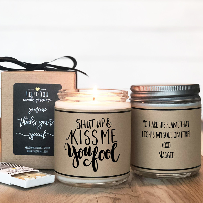 Shut Up and Kiss me you fool Valentine's Day gift candle