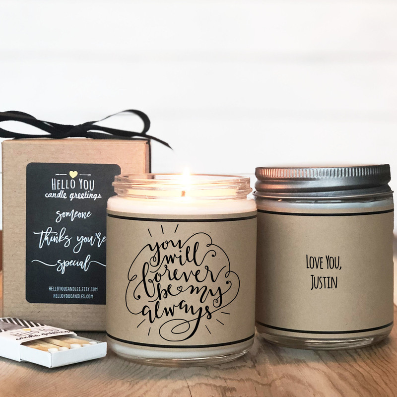 You will forever be my always personalized candle gift