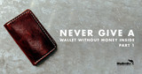 Never Give a Wallet Without Money Inside