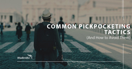 Common Pickpocket Tactics (And How to Avoid Them)