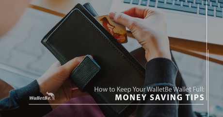 How to Keep Your WalletBe Wallet Full: Money Saving Tips