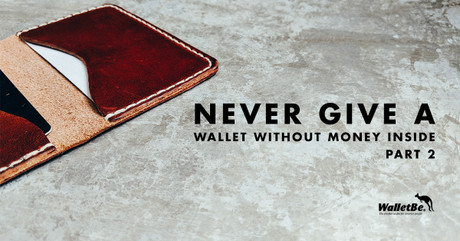Never Give a Wallet Without Money Inside, Part 2