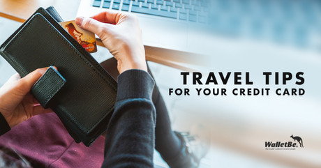 Travel Tips For Your  Credit Card