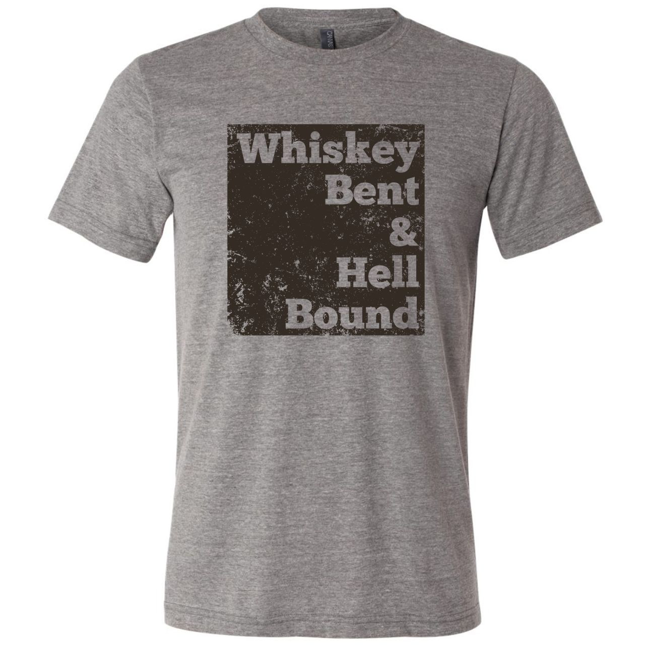 0ad6a33e Whiskey Bent and Hell Bound - Unisex Tee