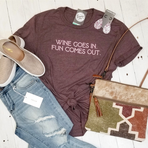 Wine Goes In. Fun Comes Out. - Adult Tee