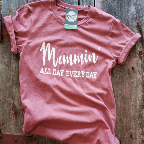 Mommin' All Day Every Day Tee