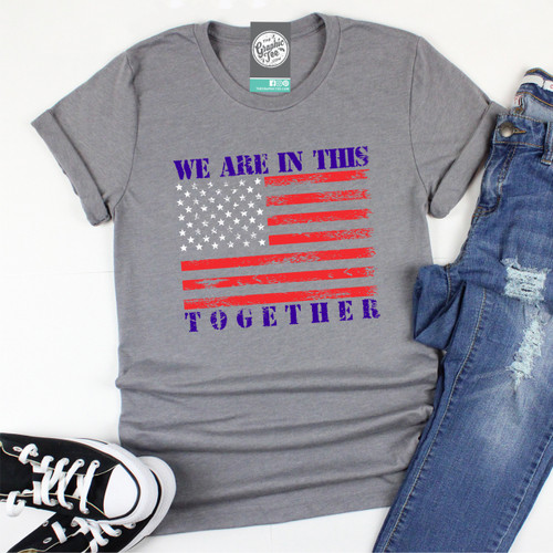 We Are In This Together - Unisex Tee