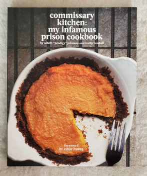 commissary kitchen : my infamous prison cookbook