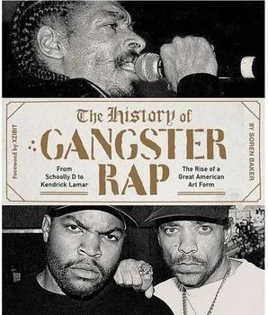 The History of Gangsta Rap