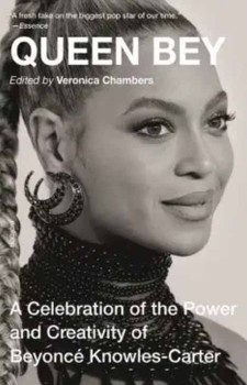 Queen Bey: A Celebration of the Power and Creativity