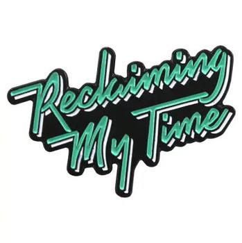 Reclaiming My Time Enamel Pin