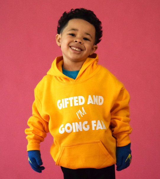 Kids Gifted and I'm Going Far Hoodie
