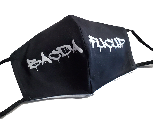 Dripping BacDaFucUp Face Mask