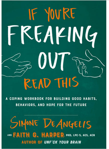 If You Are Freaking out try this book