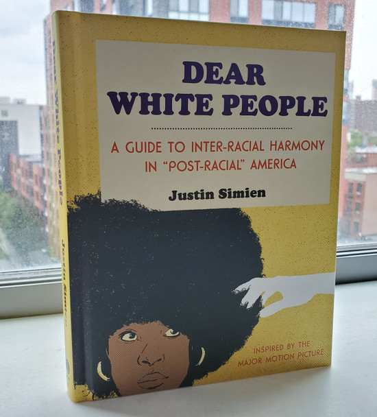 Dear White People Book  by Justin Simien