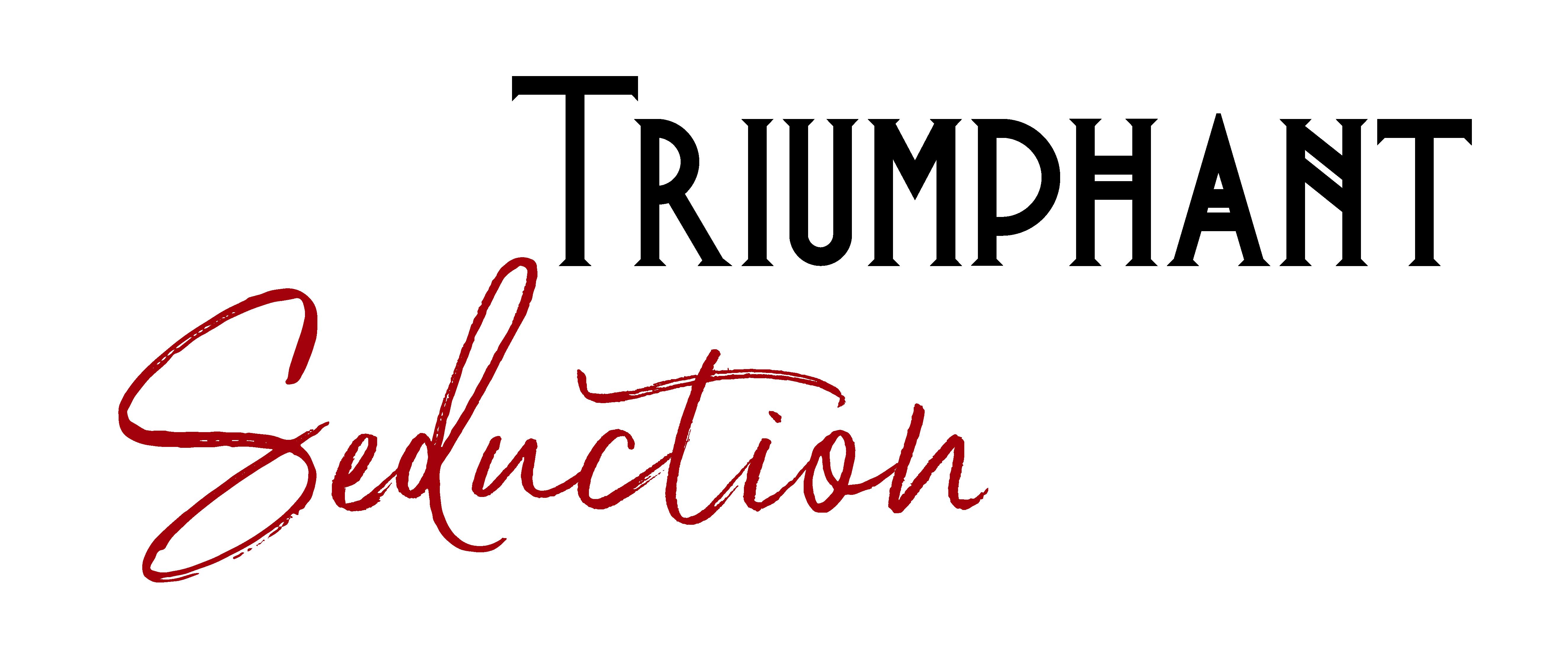 Trimuphant Seduction