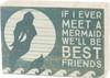 Box Sign - If I Ever Meet A Mermaid