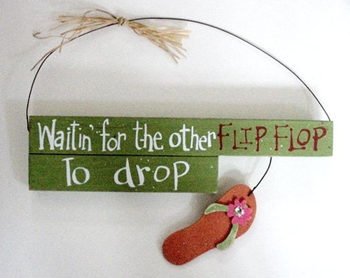 "Flip Flops Wood Wall Sign ""Waiting for the Other Flip Flop to Drop"" - 35016a"