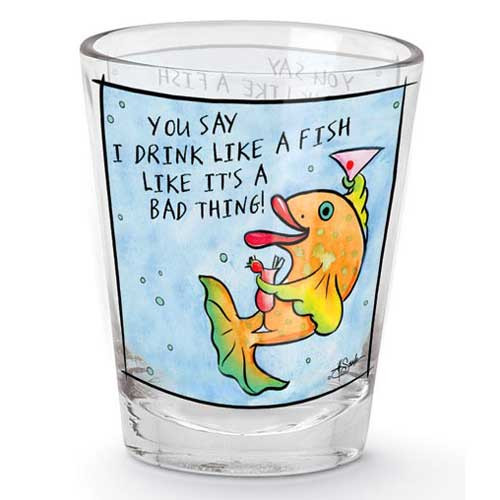 Drink Like A Fish Shot Glass 849-02