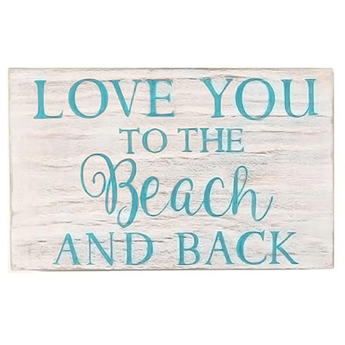 Love You to Beach and Back Wood Sign 20473L
