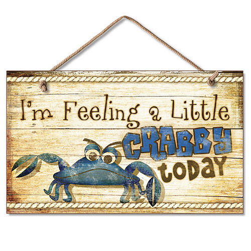 I'm Feeling a Little Crabby Today - Wood Sign 41-802