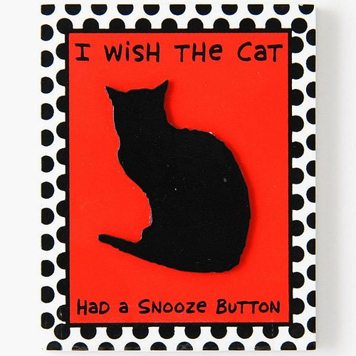 "Small Cat Ceramic Magnet ""Wish the Cat Had a Snooze Button"" - 4020620"