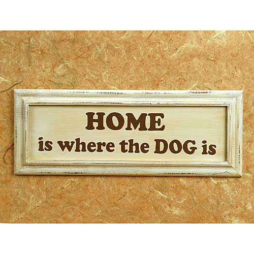 Home Where The Dog Is Wood Sign 53914H