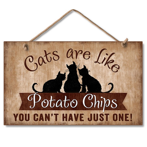 "Cat Wood Sign ""Cats are like Potato Chips"" - 41-00100"